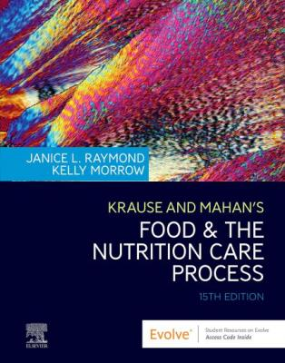 Krause and Mahan's Food & the Nutrition Care Process 15th Edition