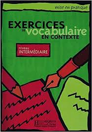 Exercices De Vocabulaire En Contexte Intermediate