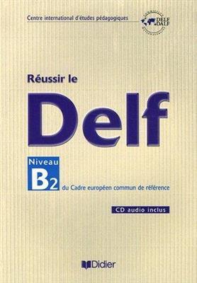 Reussir le DELF niveau B2 + CD
